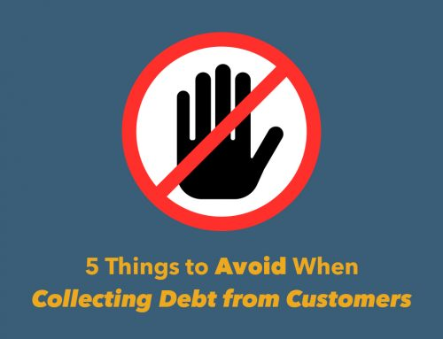 5 Things to Avoid When Collecting Debt from Customers